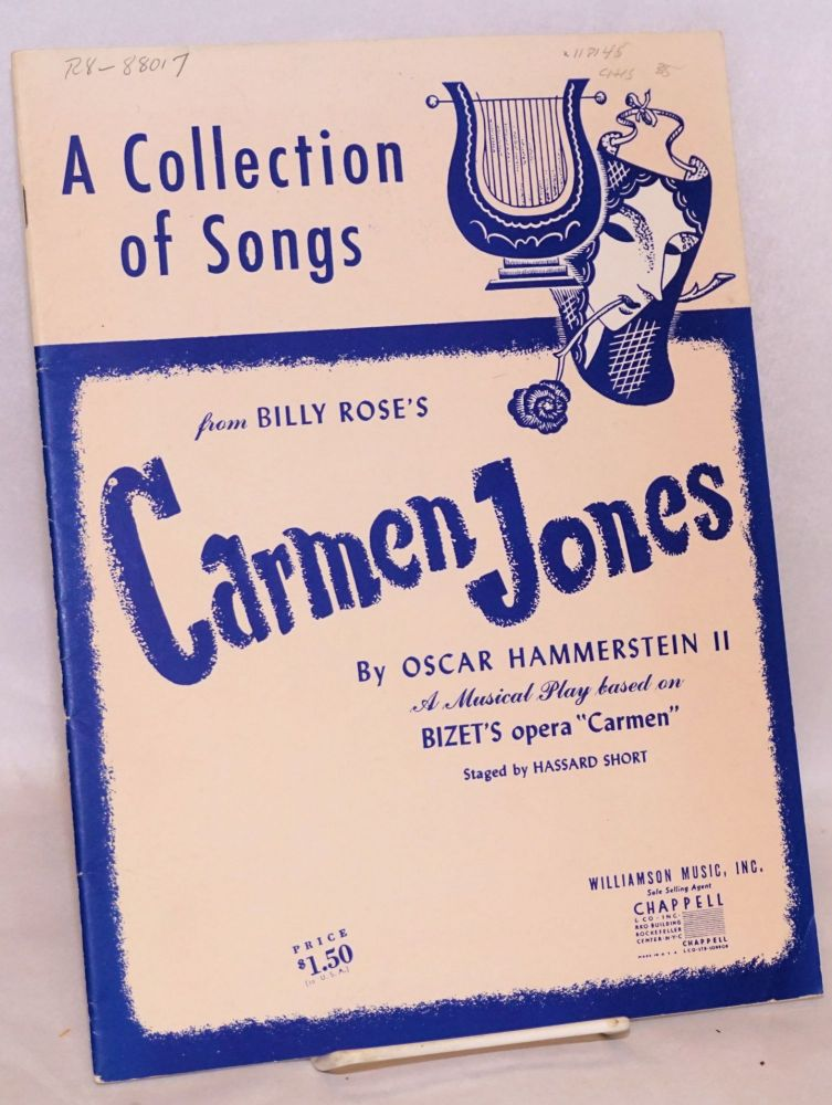 """A collection of songs from Billy Rose's Carmen Jones; a musical play based on Bizet's opera """"Carmen"""", staged by Hassard Short. Oscar II Hammerstein."""