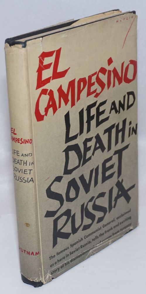 El Campesino; life and death in Soviet Russia, translated by Lisa Barea. Valentín Gonzalez, Julian Gorkin.