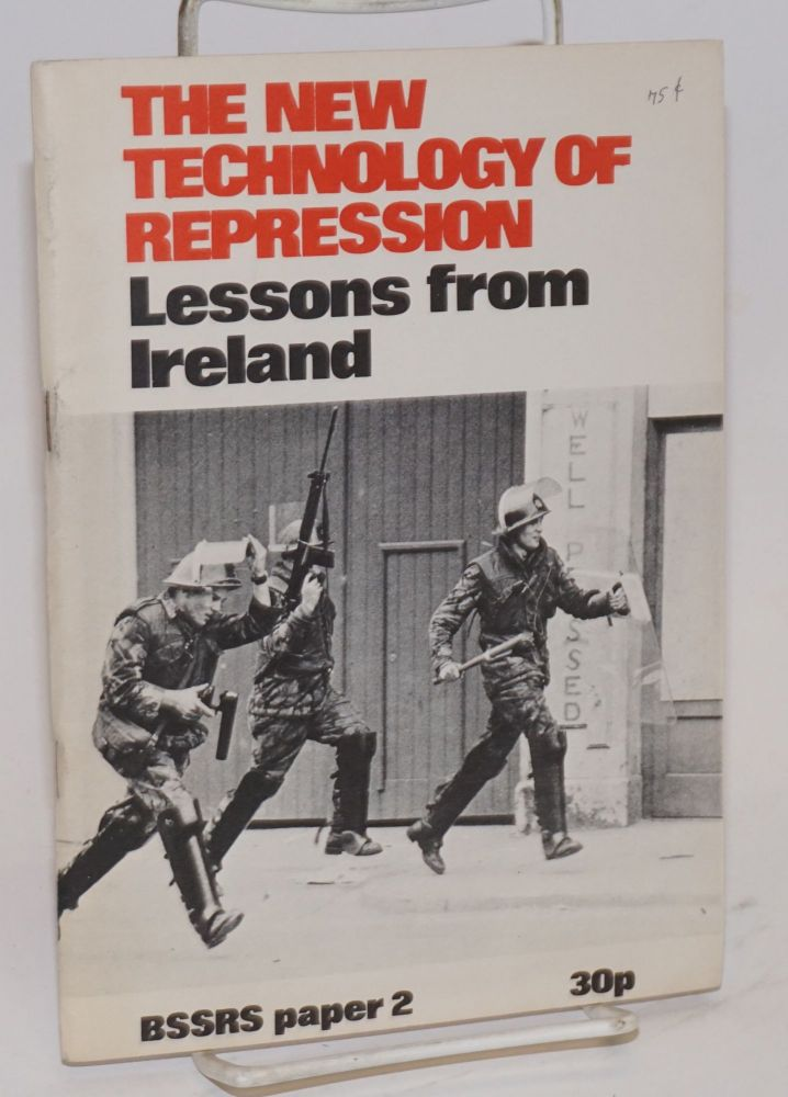 The new technology of repression: lessons from Ireland. British Society for Social Responsibility in Science.