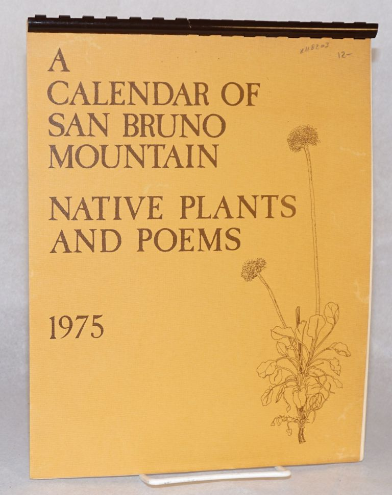 A calendar of San Bruno Mountain native plants and poems 1975. Davis Schooley, , poems, Mimi Osborne Lee Adair Hastings, Judy Fisher Grunwald.