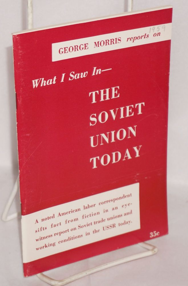 What I saw in -- the Soviet Union today. George Morris.