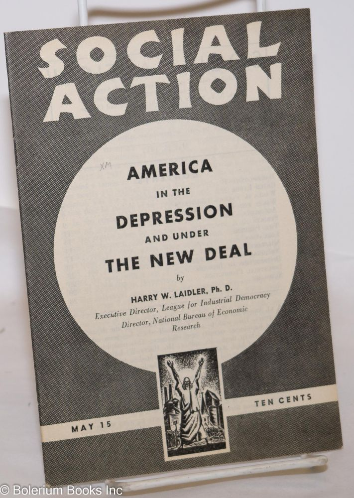 America in the depression and under the New Deal. Harry W. Laidler.