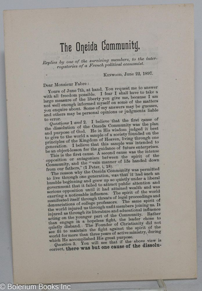 The Oneida Community. Replies by one of the surviving members, to the interrogatories of a French political economist. Kenwood, June 22, 1897. Henry J. Seymour.