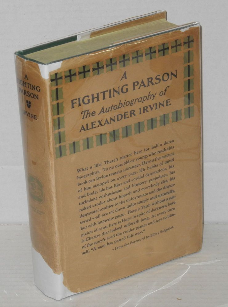A fighting parson; the autobiography of Alexander Irvine. Alexander Irvine.