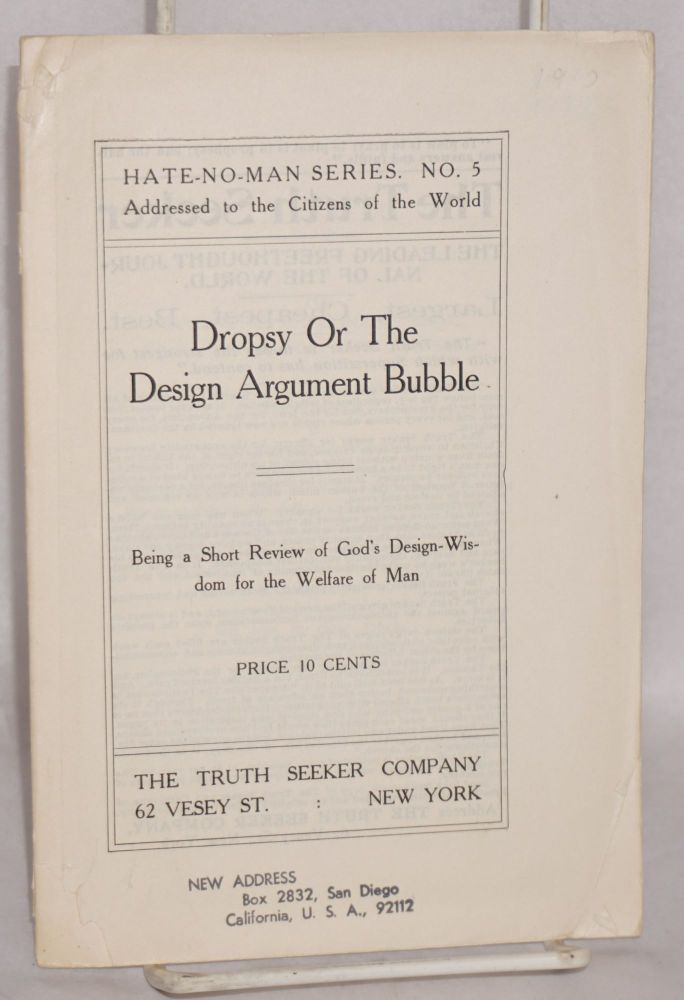 Dropsy or the design argument bubble, being a short review of God's design-wisdom for the welfare of man