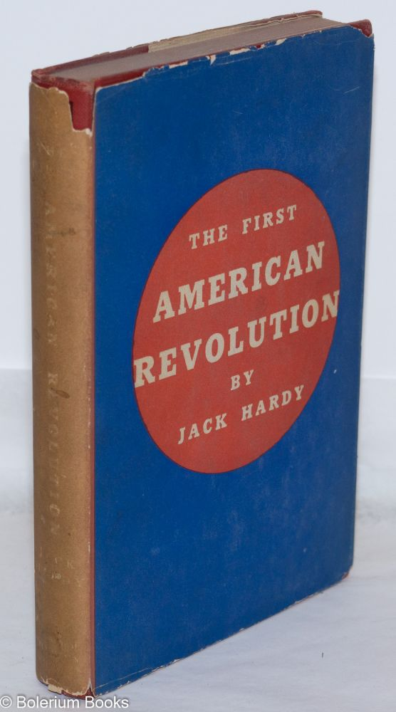 The first American revolution. Jack Hardy.