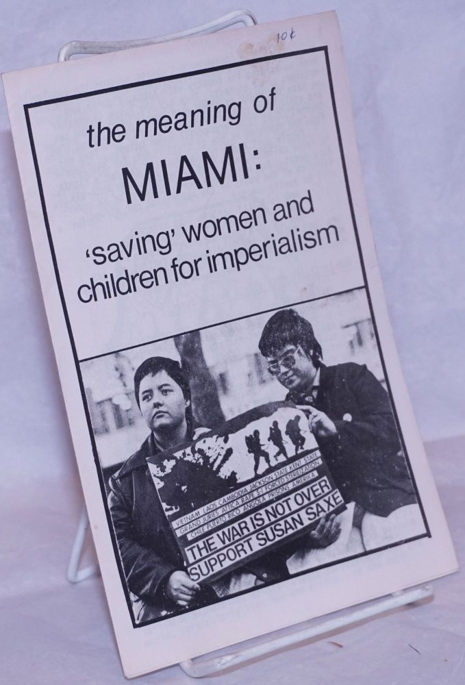 The meaning of Miami: 'saving' women and children for imperialism. Prairie Fire Organizing Committee.