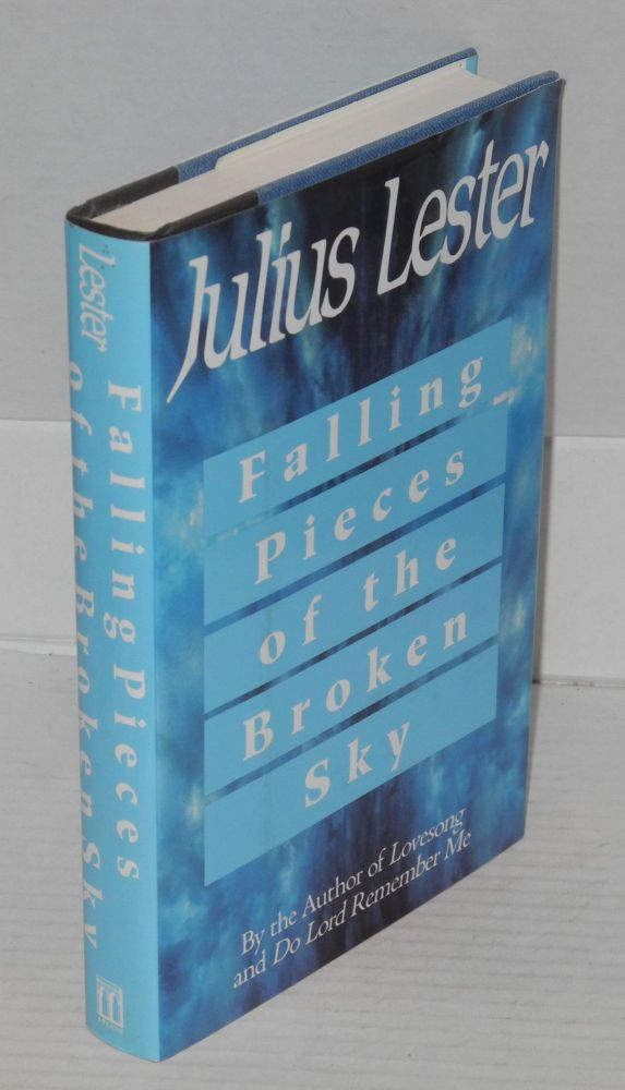 Falling pieces of the broken sky. Julius Lester.