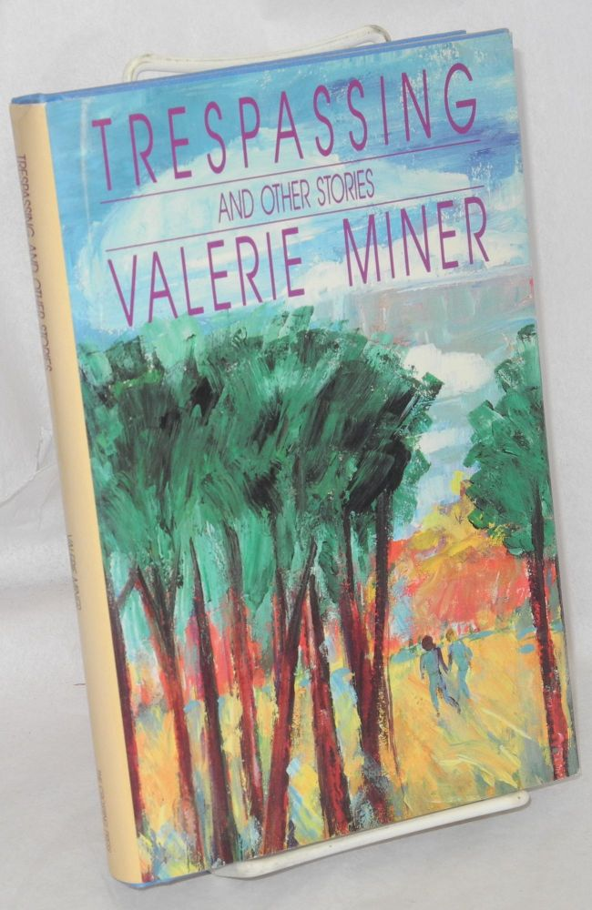 Trespassing and other stories. Valerie Miner.