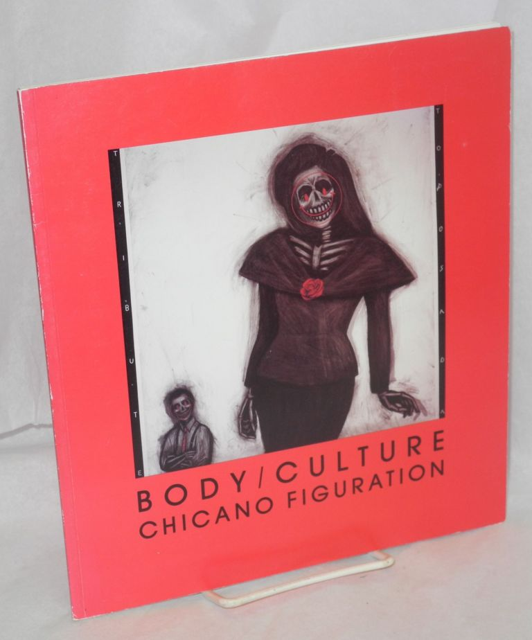 Body/culture: Chicano figuration; curated by Richard J. Kubiak and Elizabeth Partch, with essays by Amalia Mesa-Bains and Victor Alejandro Sorell. Elizabeth Partch, ed.