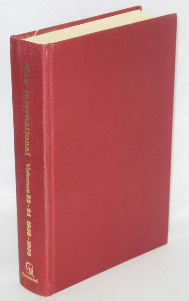 New international, volumes 22 - 24, 1956 - 1958. Max Shachtman, ed.