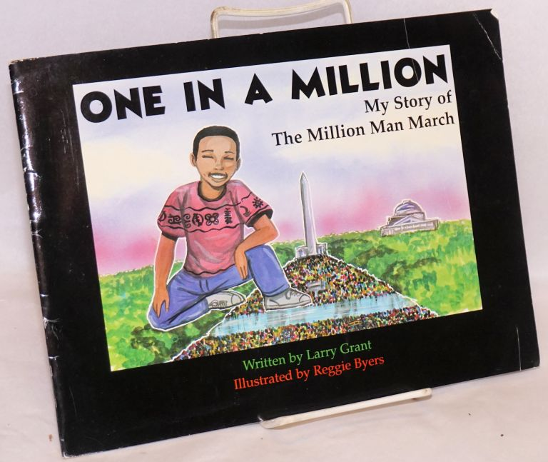 One in a million; my story of the million man march, illustrated by Reggie Byers. Larry Grant.