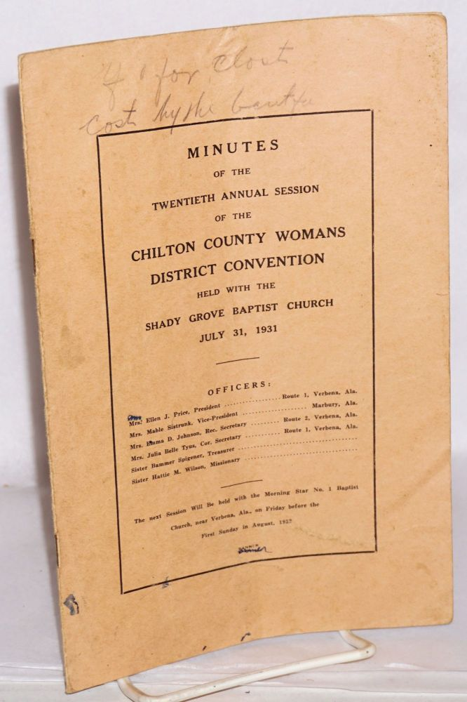 Minutes of the twentieth annual session of the Chilton County District Baptist Women's Association; held with the Shady Grove Baptist Church, July 31, 1931