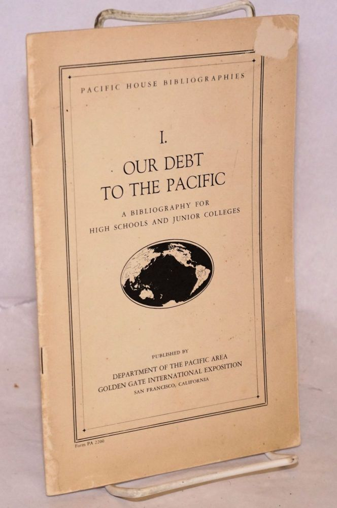 Our Debt to the Pacific: a bibliography for high schools and junior colleges