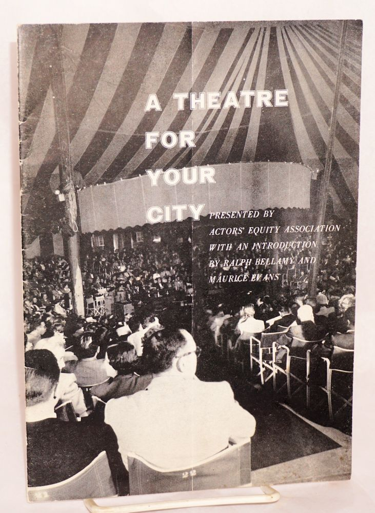 A theatre for your city. Actors' Equity Association, Ralph Bellamy, Maurice Evans.