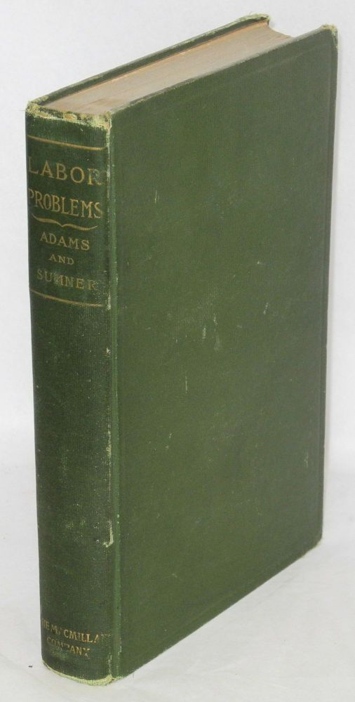 Labor problems, a text book. Seventh edition. Thomas Sewall Adams, Helen L. Sumner.