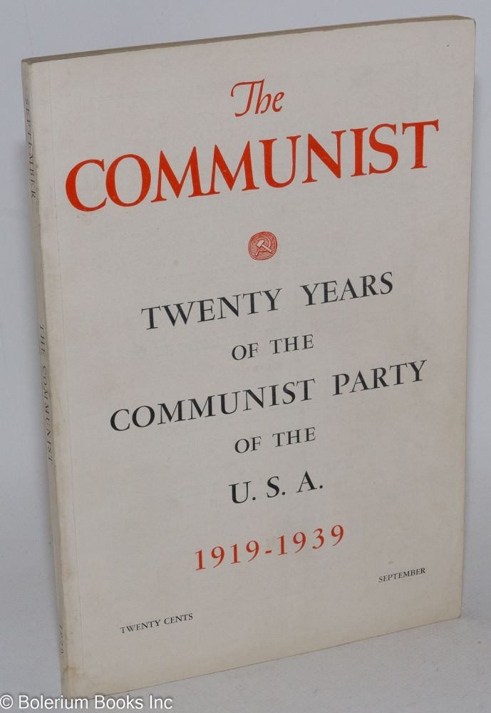 Twenty years of the Communist Party of the U.S.A., 1919 - 1939 [cover title]. Earl Browder, eds, V. J. Jerome, Alex Bittelman.
