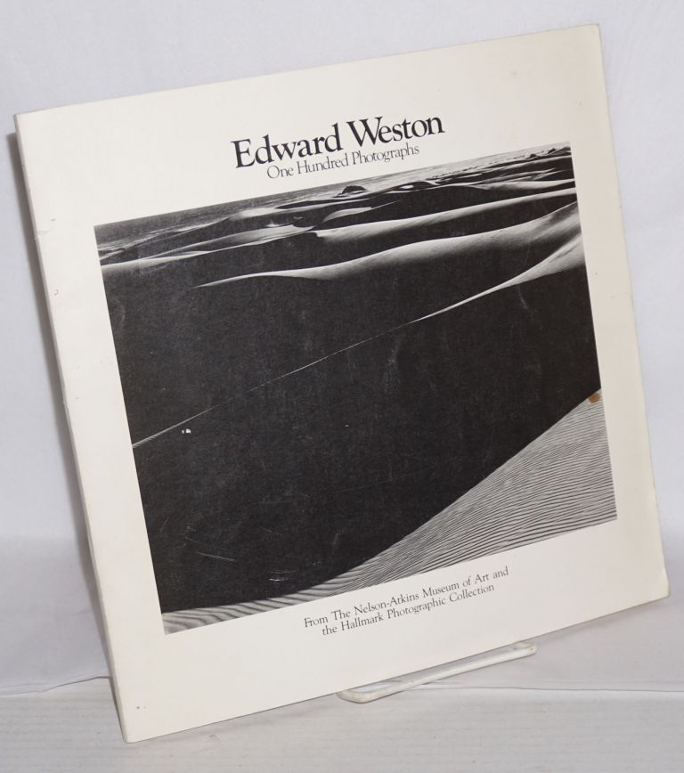 Edward Weston; one hundred photographs from the Nelson - Atkins Museum of Art and the Hallmark Photographic Collection. Keith F. Davis, Edward Weston, exhibition.