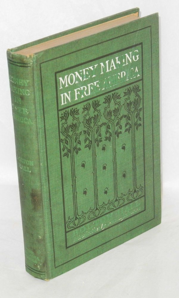 Money making in free America, short chapters on prosperity. Introduction by Tom L. Johnson. Bolton Hall.