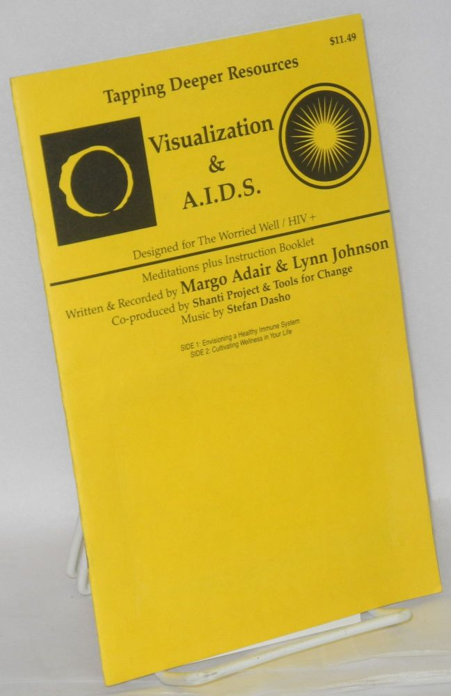 Tapping deeper resources; visualization & A.I.D.S., instruction booklet, designed for The Worried Well / HIV+. Margo Adair, Lynn Johnson.