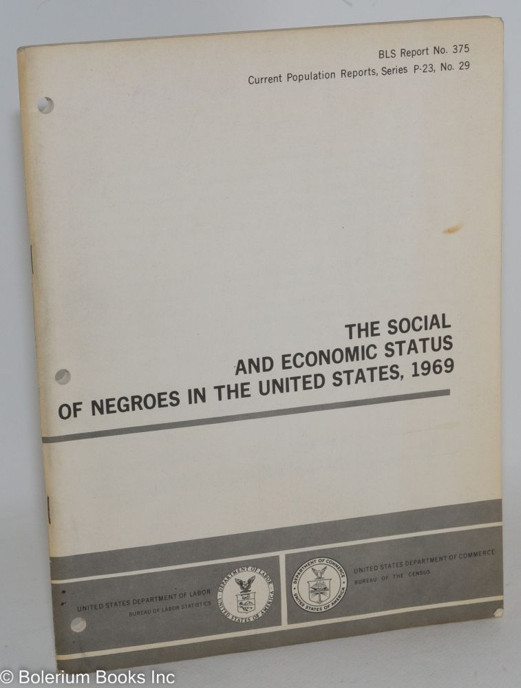 The social and economic status of Negroes in the United States, 1969. United States Department of Labor. Bureau of Labor Statistics.