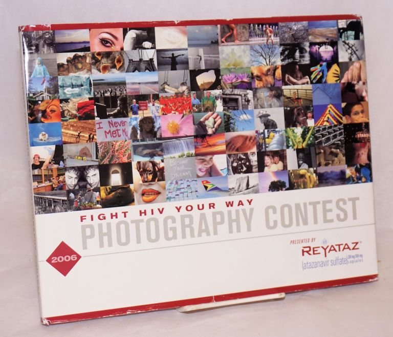 2006 fight HIV your way photography contest; presented by Reyataz (atazanavir sulfate) 200 mg/300 mg capsules