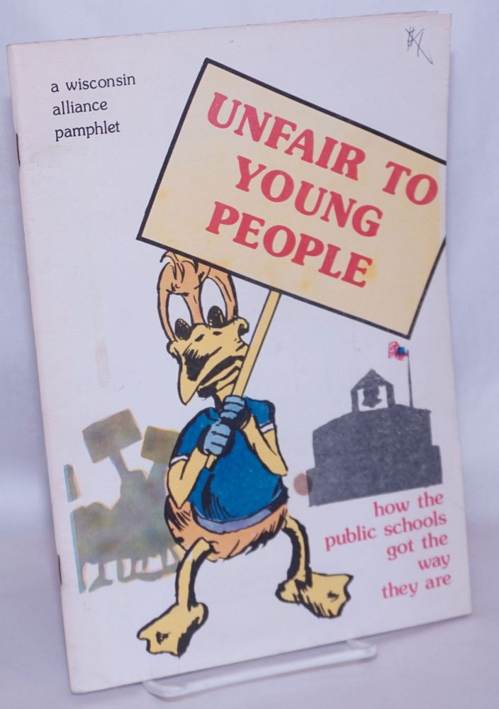 Unfair to young people, how the public schools got the way they are. Robert Peterson.