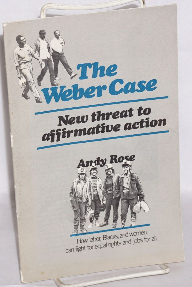 The Weber case: new threat to affirmative action. Andy Rose.
