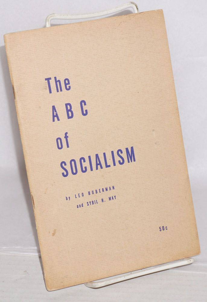 The ABC of socialism. Leo Huberman, Sybil H. May.