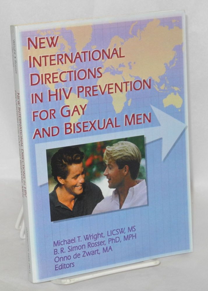 New International directions in HIV prevention for gay and bisexual men. Michael T. Wright, et. al.