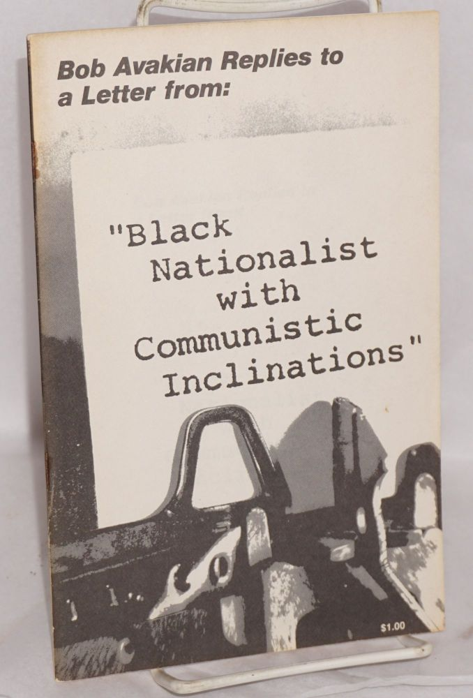 """Bob Avakian replies to a letter from """"black nationalist with communistic inclinations"""" Bob Avakian."""