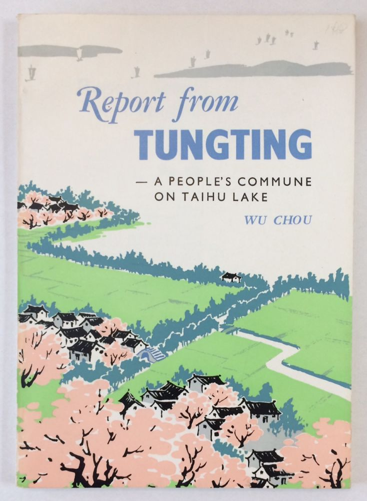 Report from Tungting - a people's commune on Taihu Lake. Chou Wu.