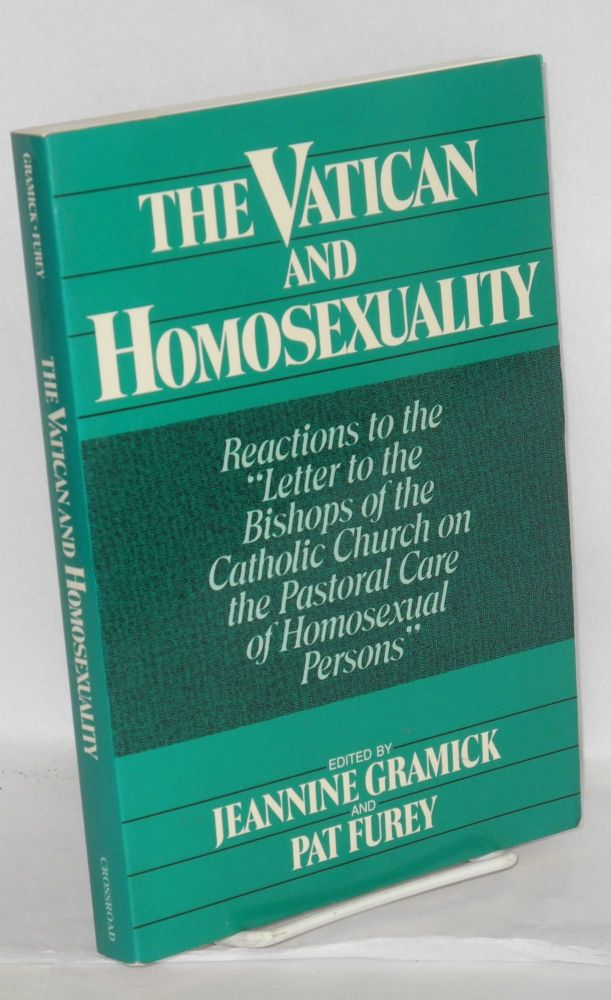 """The Vatican and homosexuality; reactions to the """"Letter to the Bishops of the Catholic Church on the pastoral care of homosexual persons"""" Jeannine Gramick, Pat Furey."""