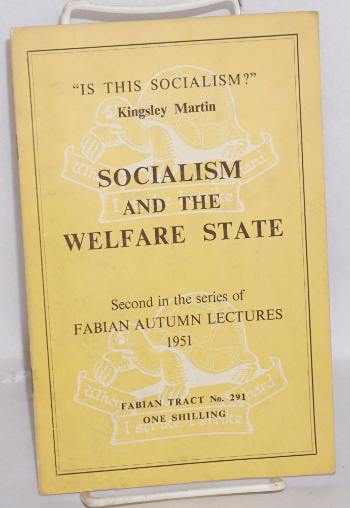 """Socialism and the Welfare State. """"Is this Socialism?"""" Kingsley Martin."""
