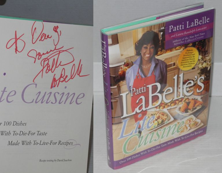 Patti LaBelle's lite cuisine; over 100 dishes with to-die-for taste made with to-live-for recipes, recipe testing by David Joachim. Patti LaBelle, Laura Randolph Lancaster.