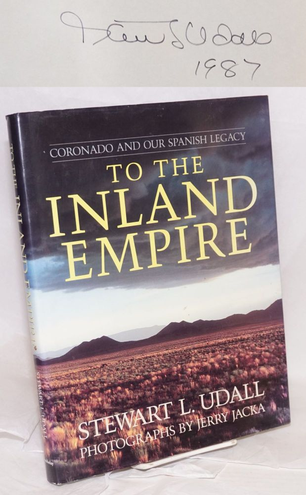 To the Inland Empire: Coronado and our Spanish legacy. Stewart L. Udall, , Jerry Jacka.