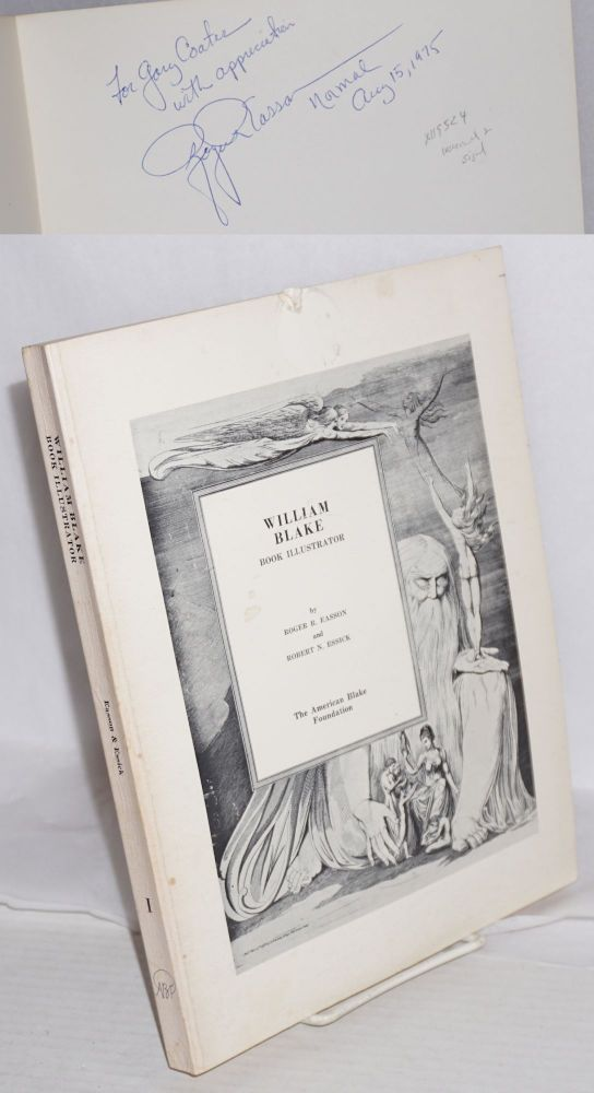 William Blake: book illustrator; a bibliography and catalogue of the commercial engravings, volume I; plates designed and engraved by Blake. William Blake, Roger R. Easson, Robert N. Essick.