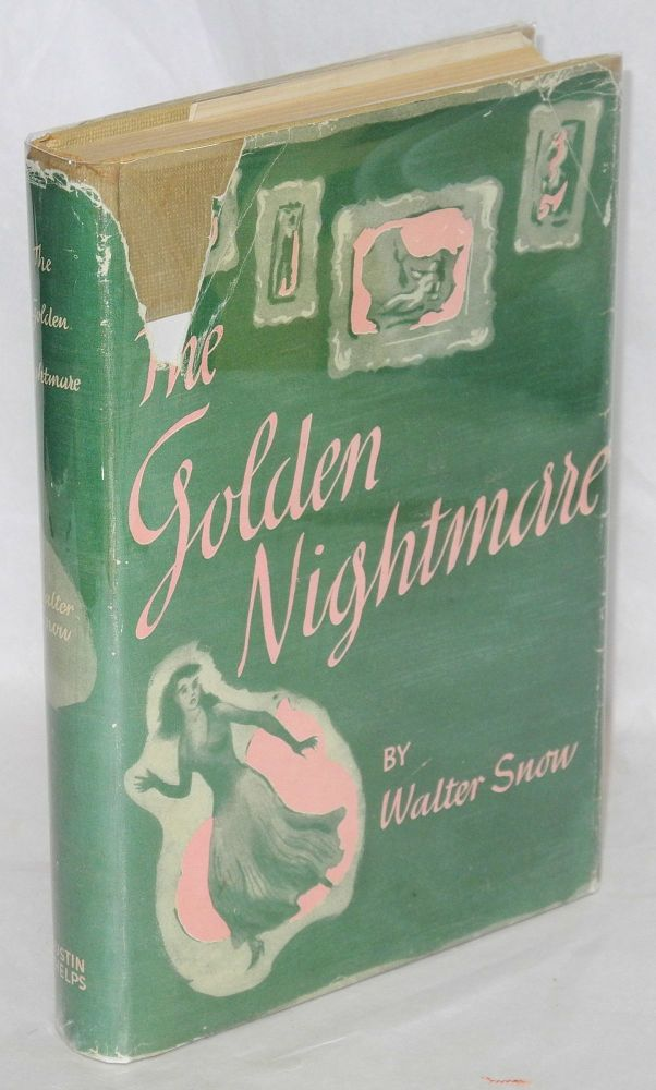 The golden nightmare. Walter Snow.