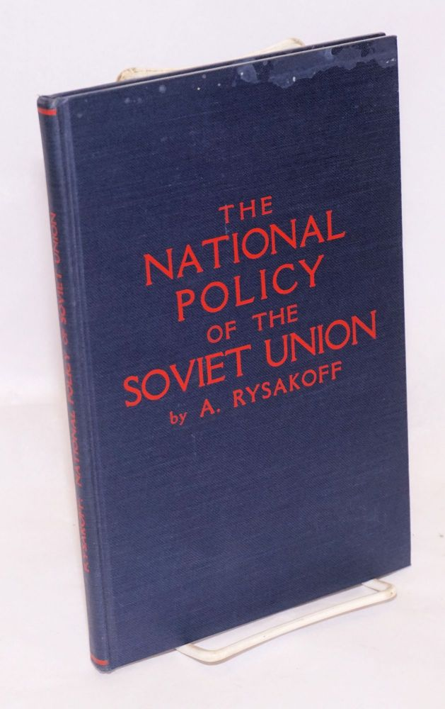 The national policy of the Soviet Union. A. Rysakoff.