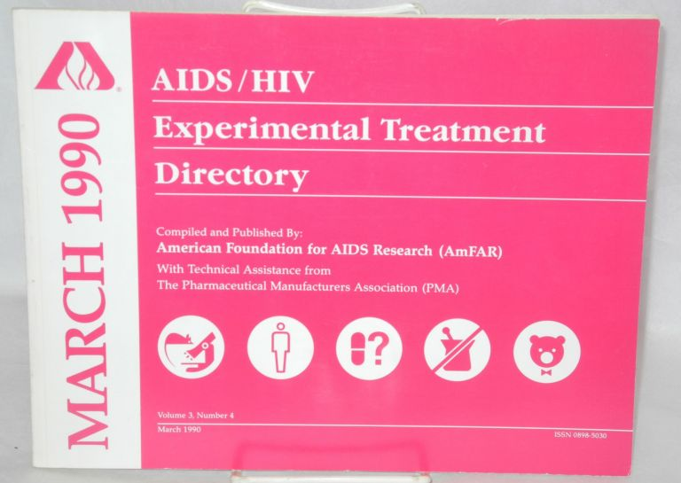 AIDS/HIV experimental treatment directory; volume 3, number 4, March 1990. comp American Foundation for AIDS Research.