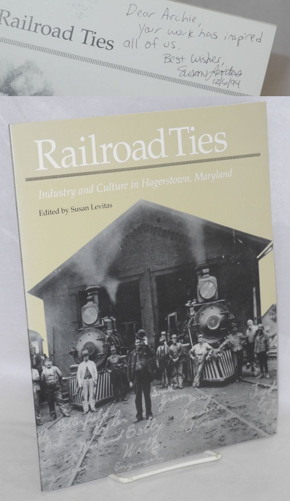 Railroad Ties: Industry and Culture in Hagerstown, Maryland. Susan Levitas.