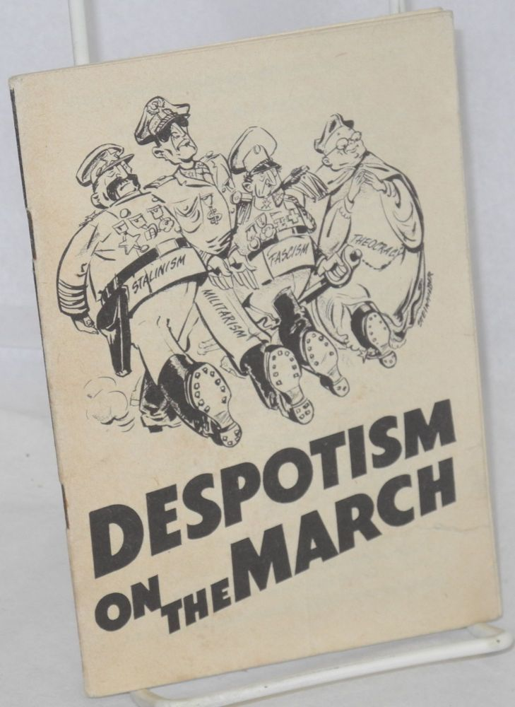 Despotism on the march. [cover title]. Arnold Petersen, cover, Steinhilber.