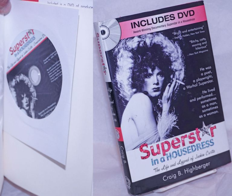 Superstar in a housedress; the life and legend of Jackie Curtis. Craig B. Highberger.