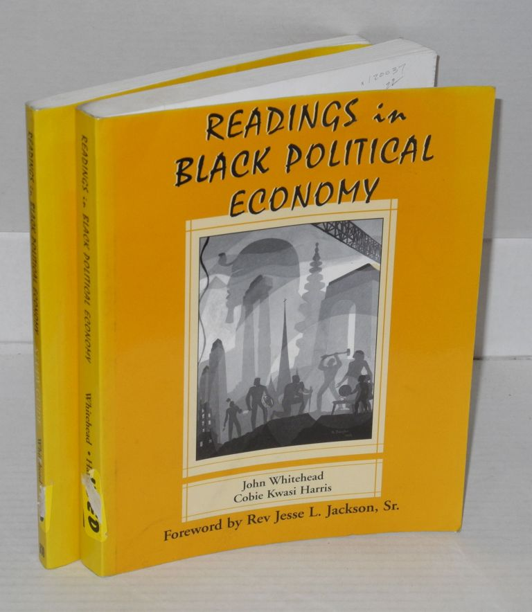 Readings in black political economy and Readings in black political economy study guide; foreword by Rev. Jesse L. Jackson. Sr. John Whitehead, Cobie Kwasi Harris.