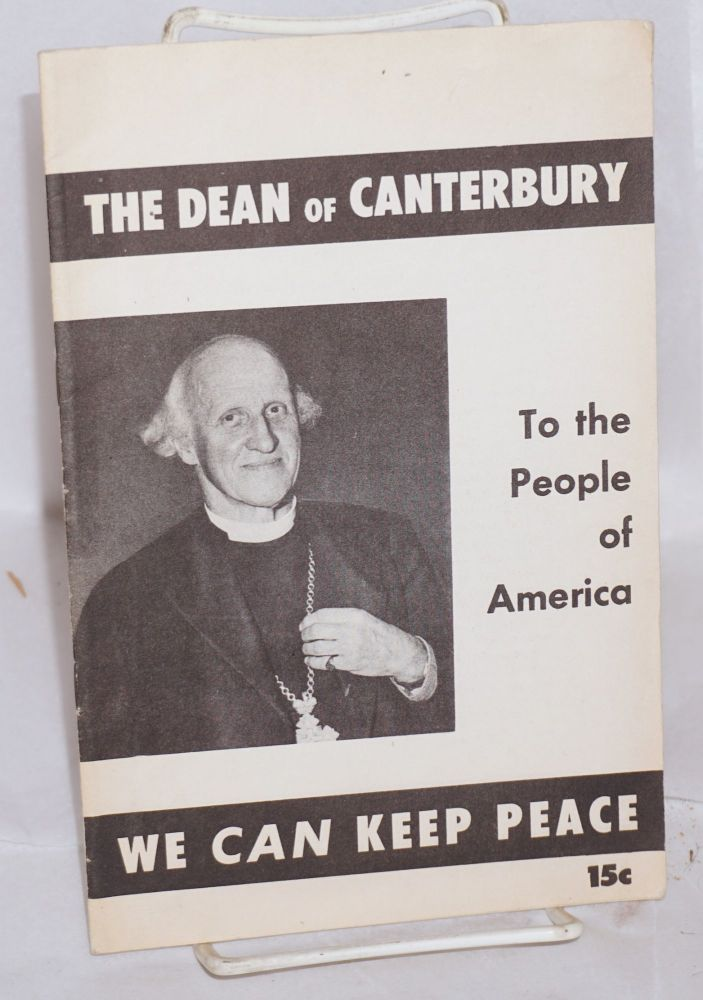 The Dean of Canterbury, to the people of America: We CAN keep peace. Hewlett Johnson.