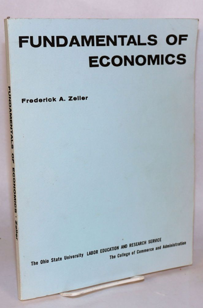 Fundamentals of economics. Frederick A. Zeller.