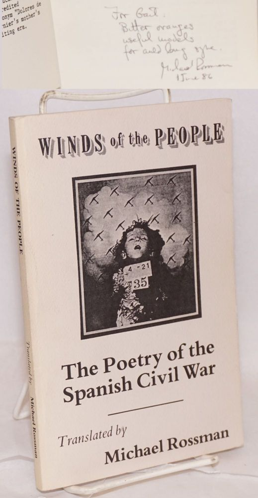 Winds of the people; poetry of the Spanish Civil War, translated by Michael Rossman, with Richard Vernier. Michael Rossman, trans.