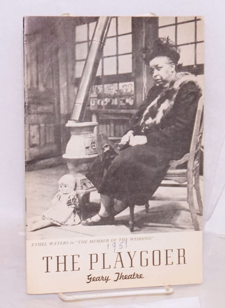 The playgoer; program/playbill for Carson McCullers The member of the wedding at the Geary Theatre. Ethel Waters.