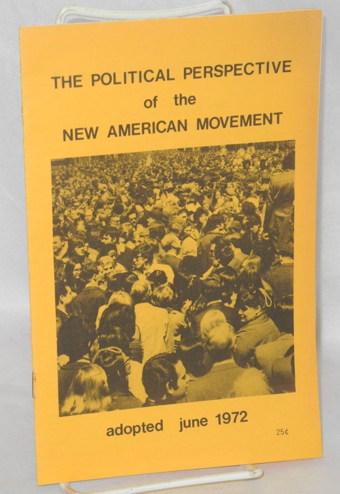 The political perspective of the New American Movement. New American Movement.