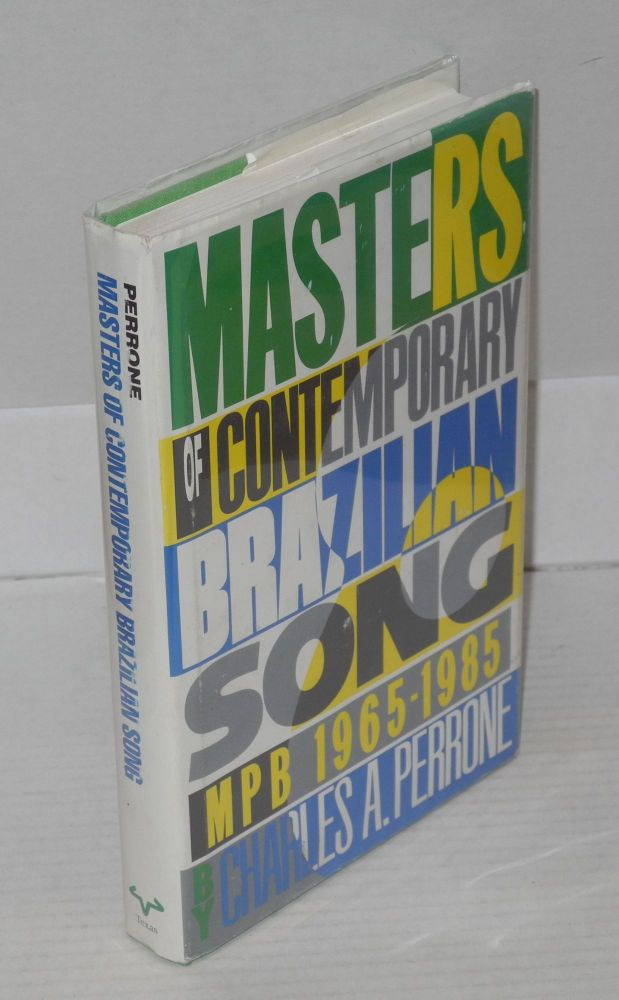 Masters of contemporary Brazilian song; mPB 1965-1985. Charles A. Perrone.
